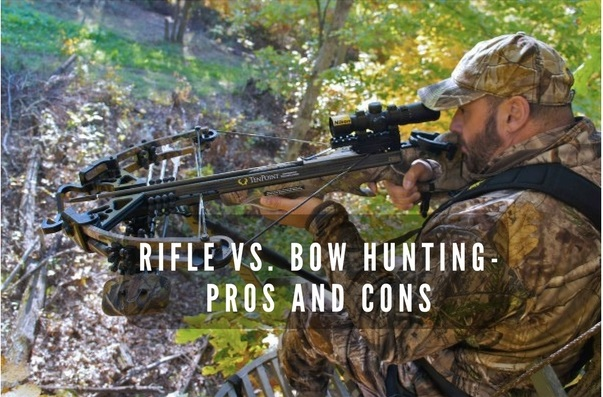 Rifle Vs  Bow Hunting-Pros And Cons